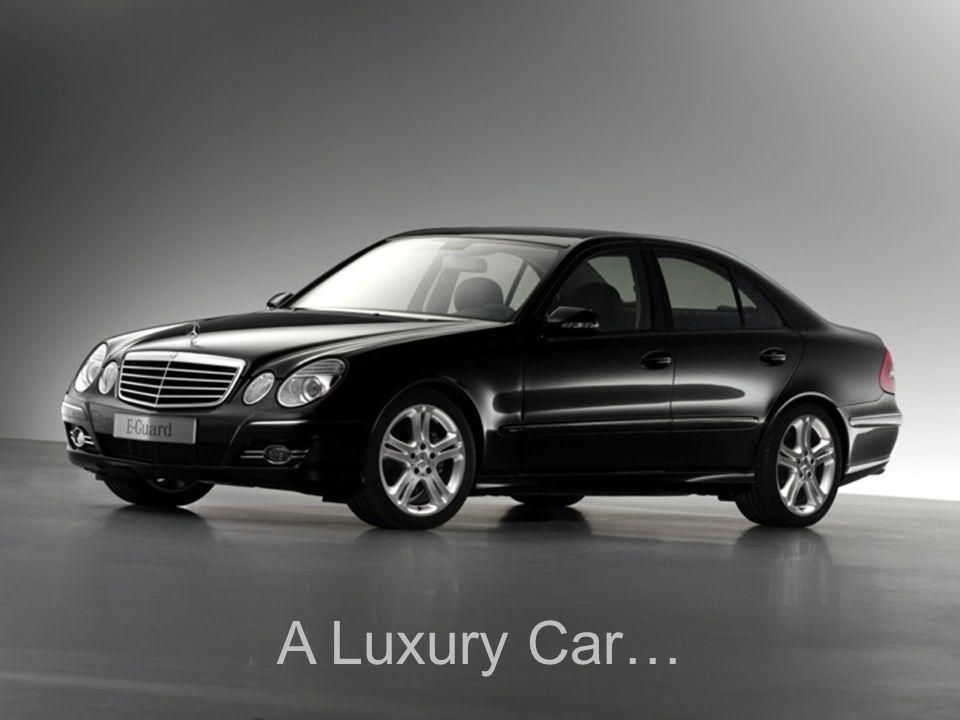 A Luxury Car…