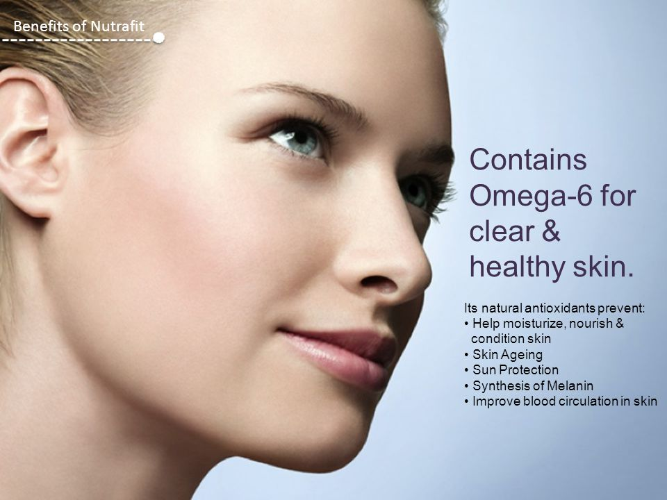 Contains Omega-6 for clear & healthy skin.