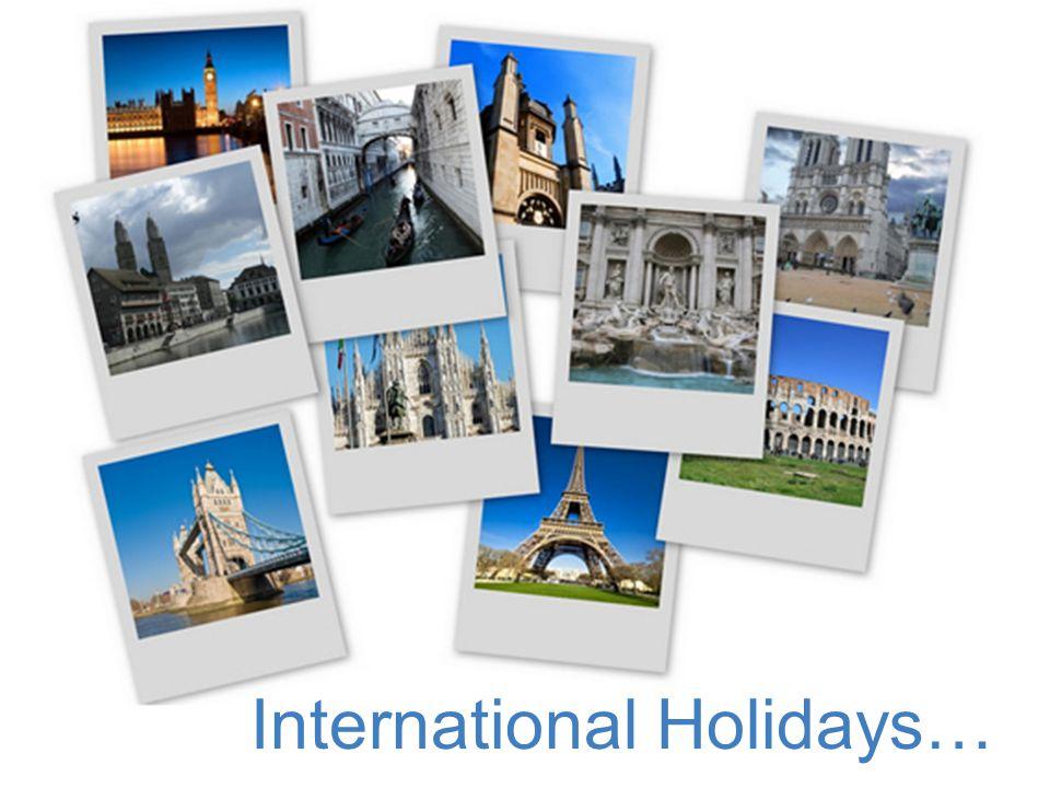 International Holidays…