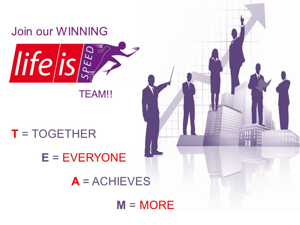 Join our WINNING T = TOGETHER E = EVERYONE A = ACHIEVES M = MORE