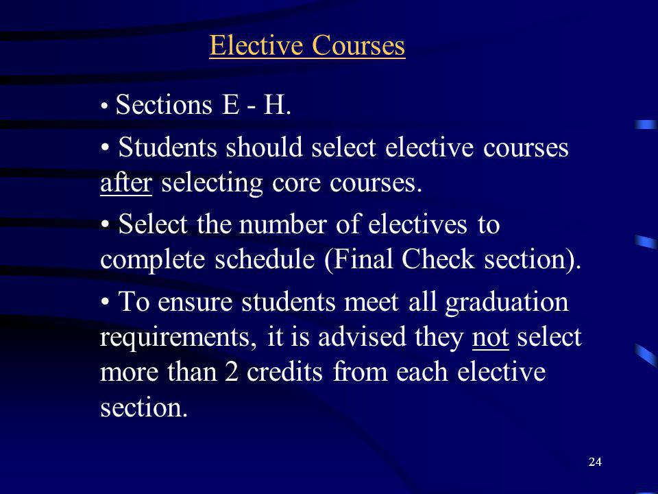 Students should select elective courses after selecting core courses.