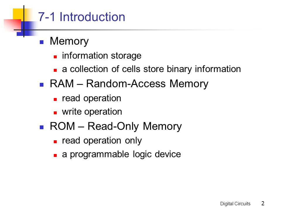 7-1 Introduction Memory RAM – Random-Access Memory