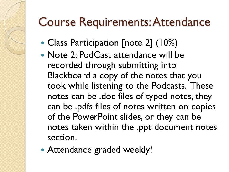 Course Requirements: Attendance