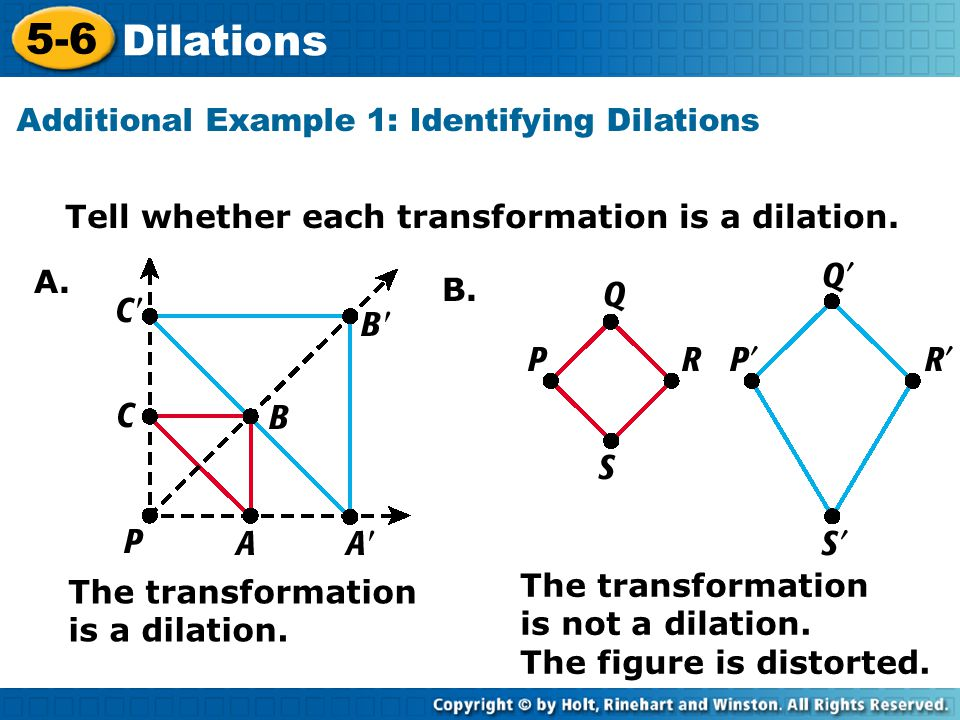 5-6 Dilations Additional Example 1: Identifying Dilations