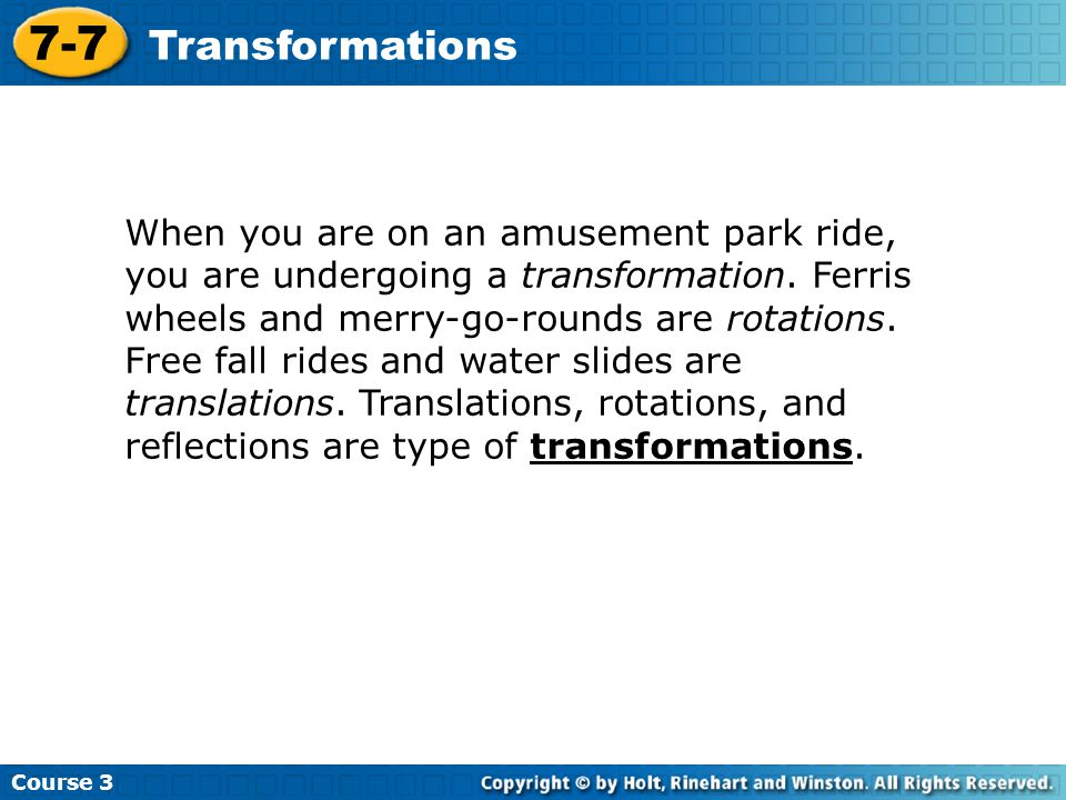 7-7 Transformations When you are on an amusement park ride,