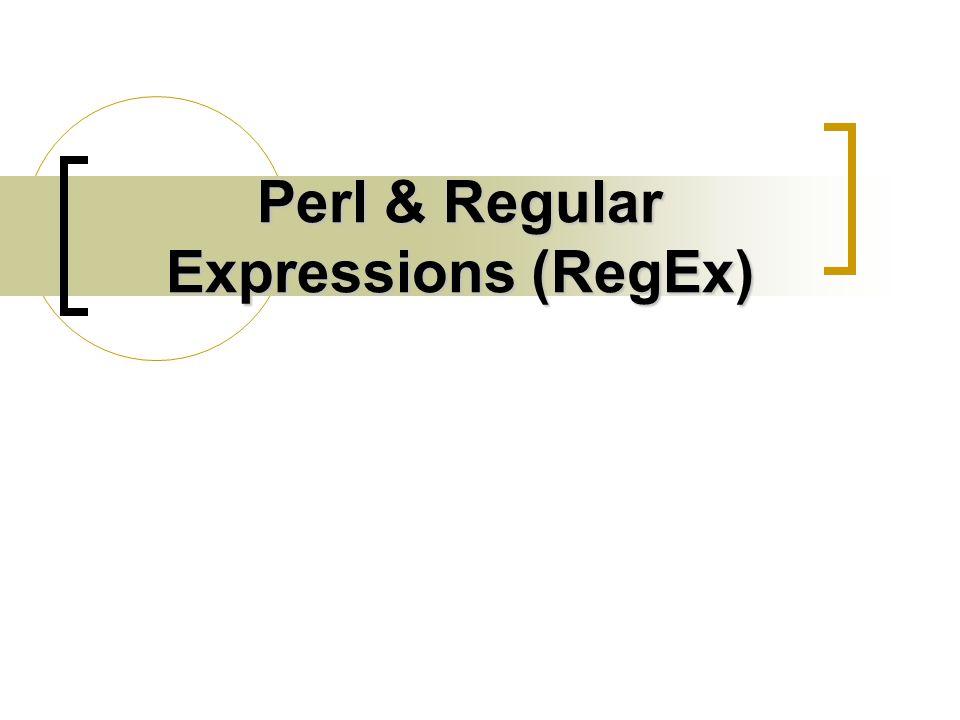 Perl & Regular Expressions (RegEx)