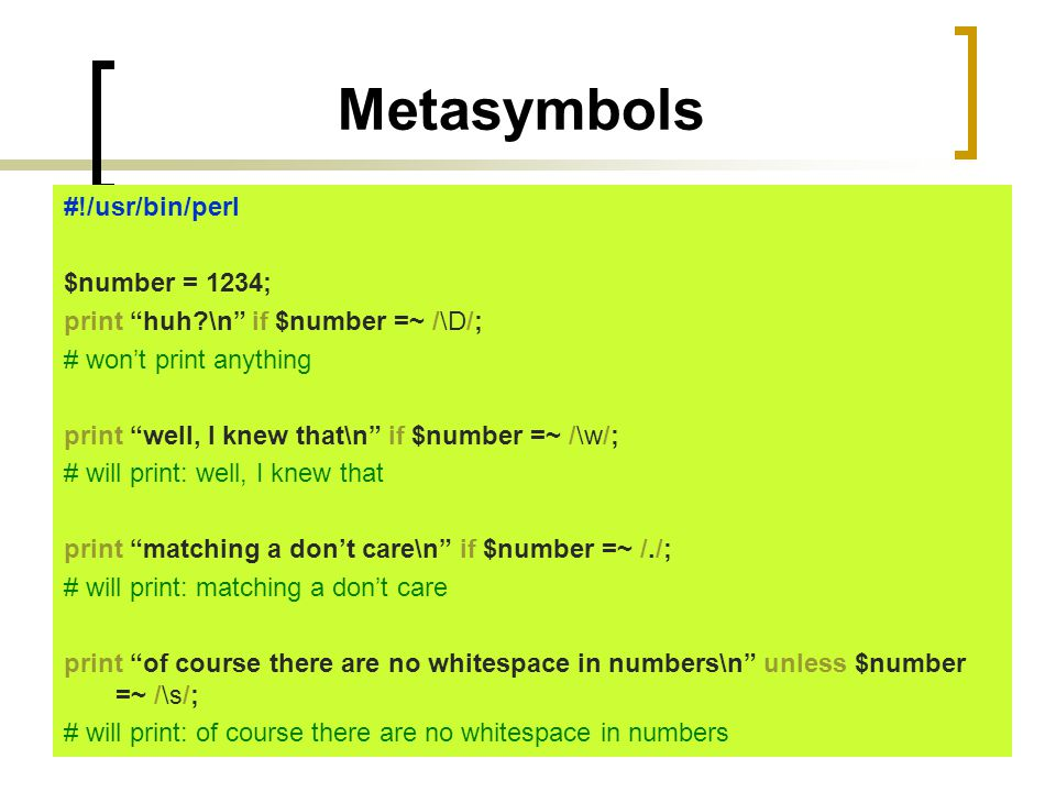 Metasymbols #!/usr/bin/perl $number = 1234;