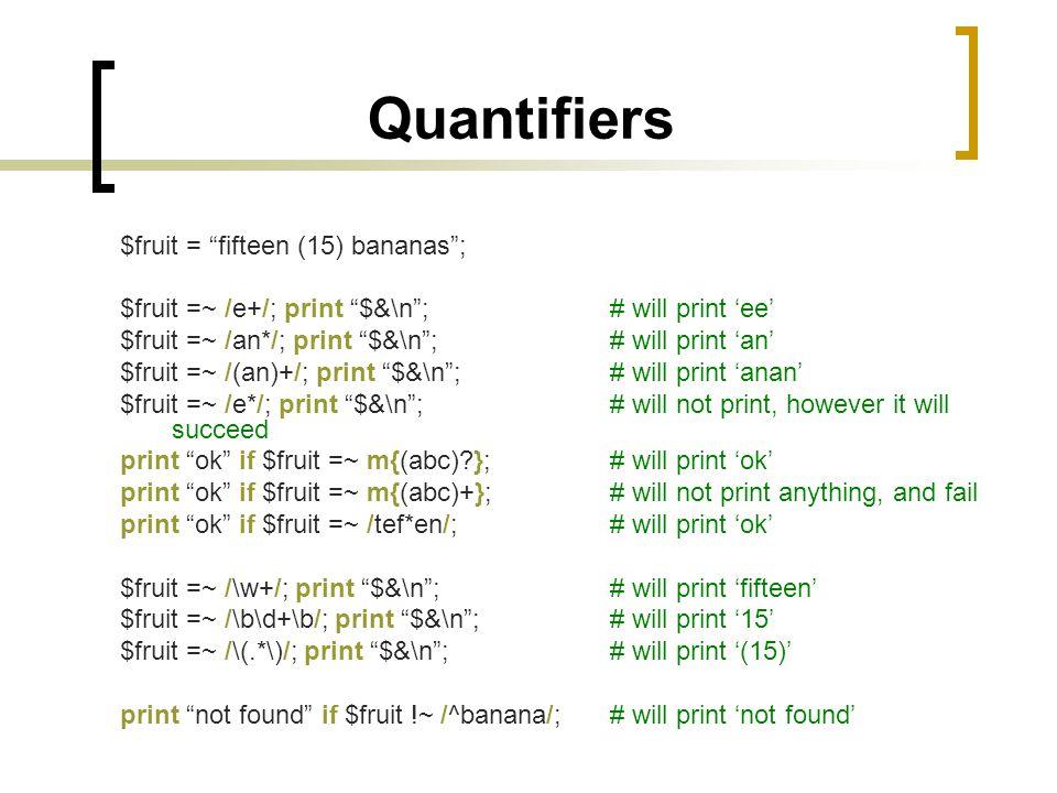 Quantifiers $fruit = fifteen (15) bananas ;