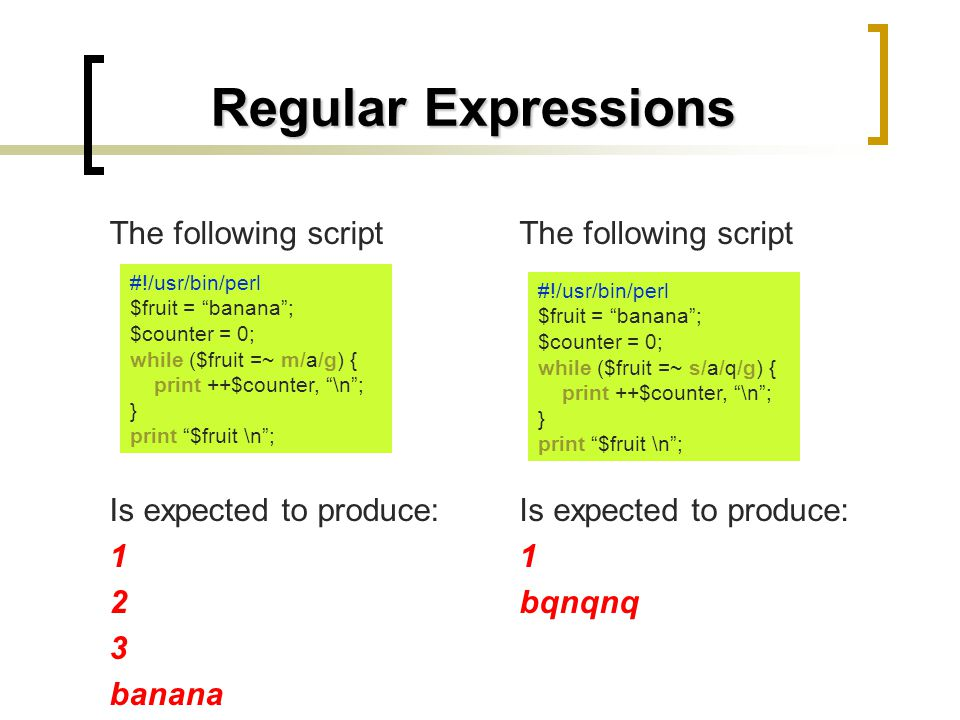 Regular Expressions The following script Is expected to produce: 1 2 3