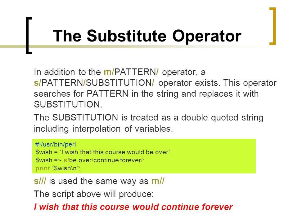 The Substitute Operator