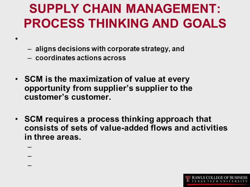SUPPLY CHAIN MANAGEMENT: PROCESS THINKING AND GOALS