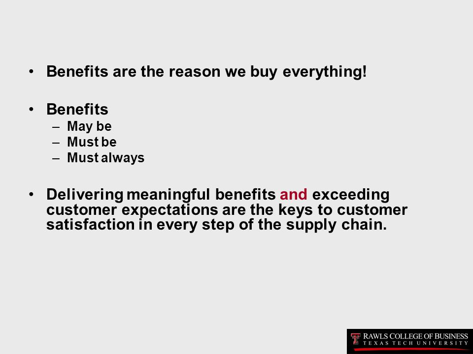 Benefits are the reason we buy everything! Benefits