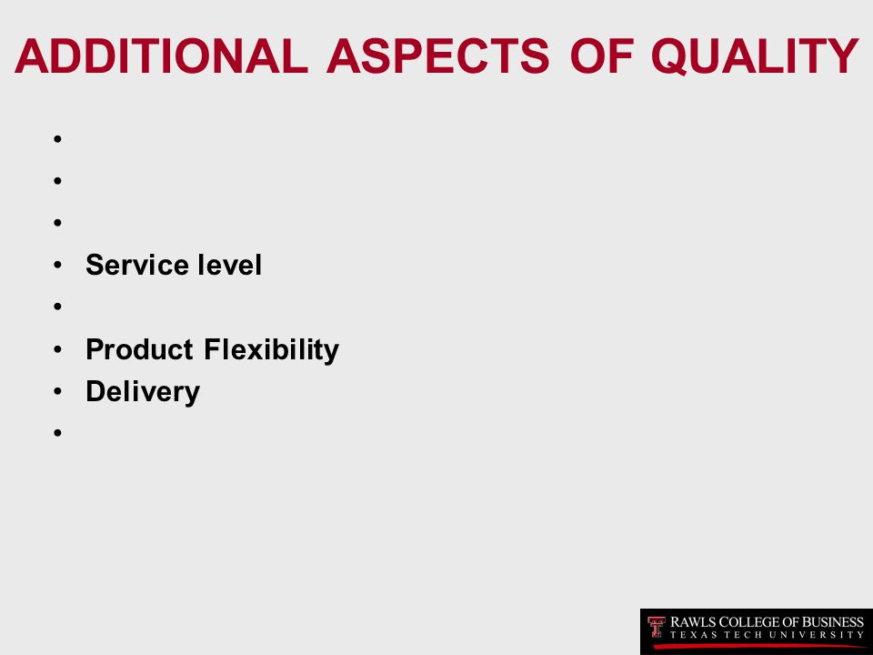ADDITIONAL ASPECTS OF QUALITY