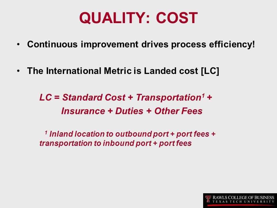 QUALITY: COST Continuous improvement drives process efficiency!