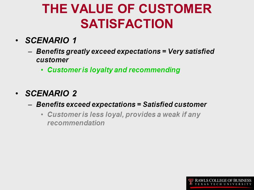 THE VALUE OF CUSTOMER SATISFACTION