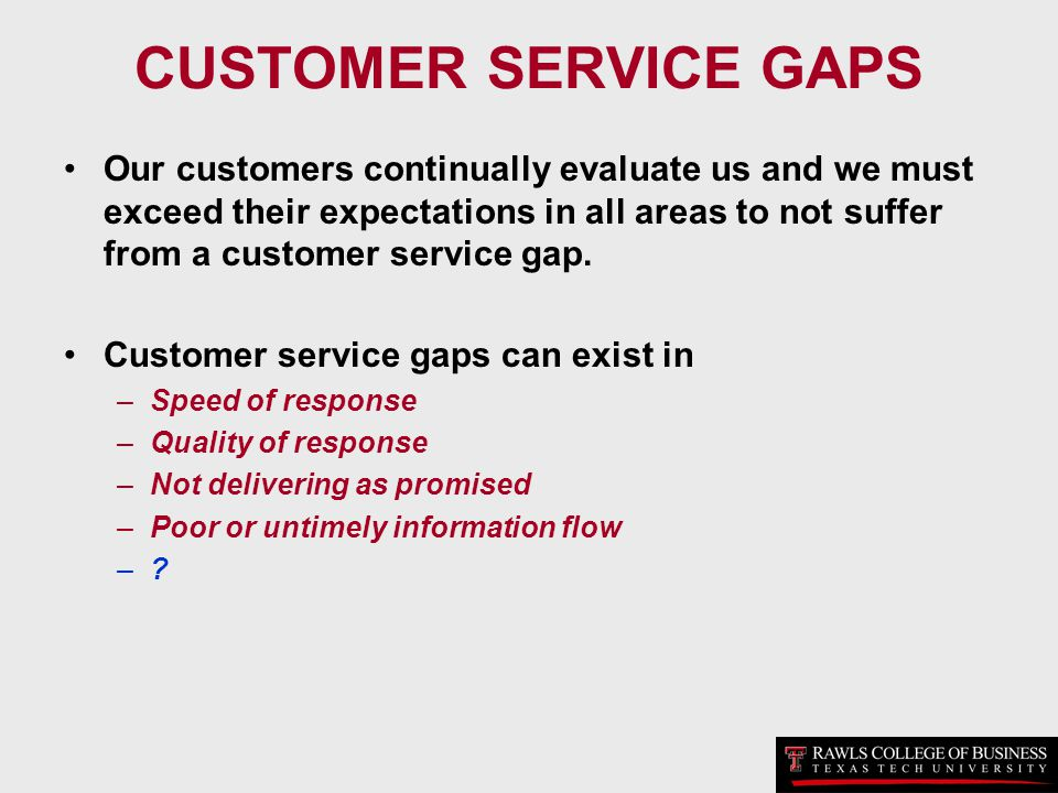 CUSTOMER SERVICE GAPS