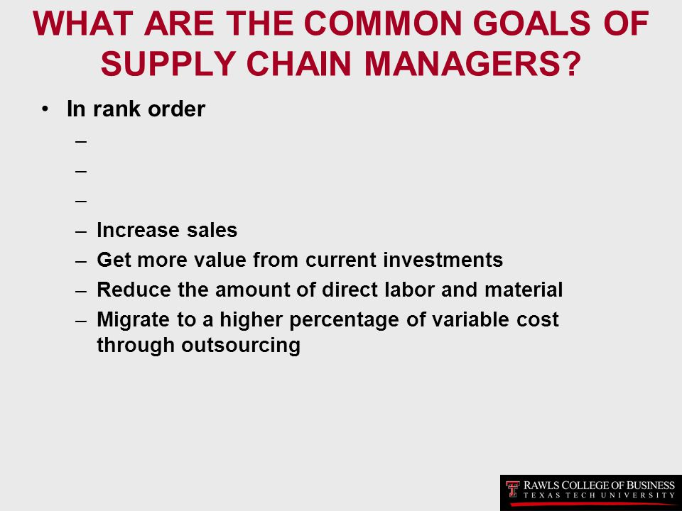 WHAT ARE THE COMMON GOALS OF SUPPLY CHAIN MANAGERS