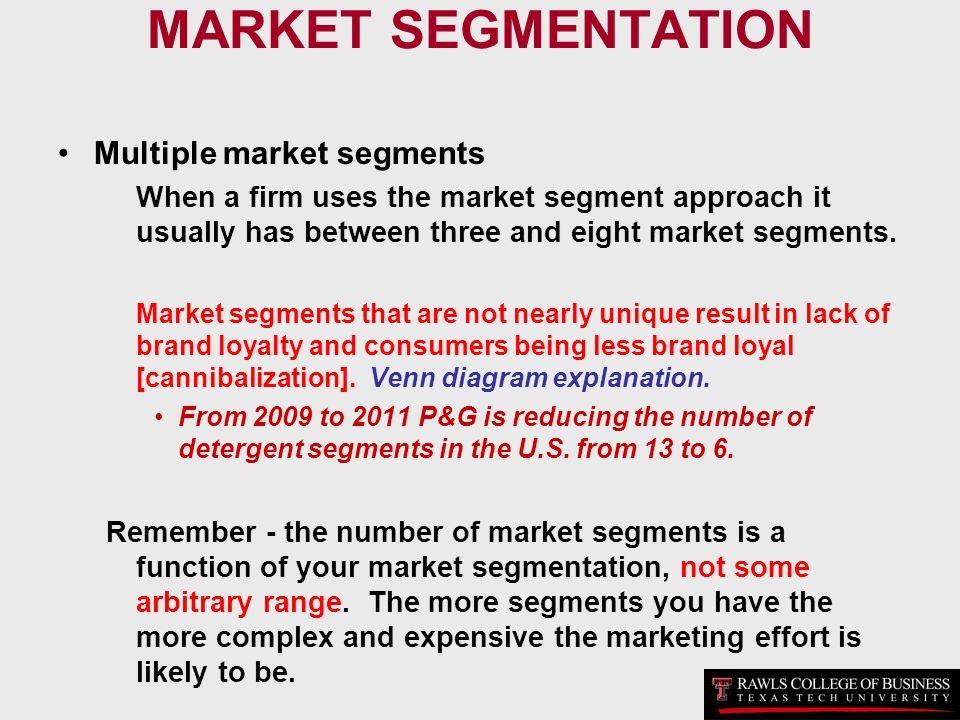 MARKET SEGMENTATION Multiple market segments
