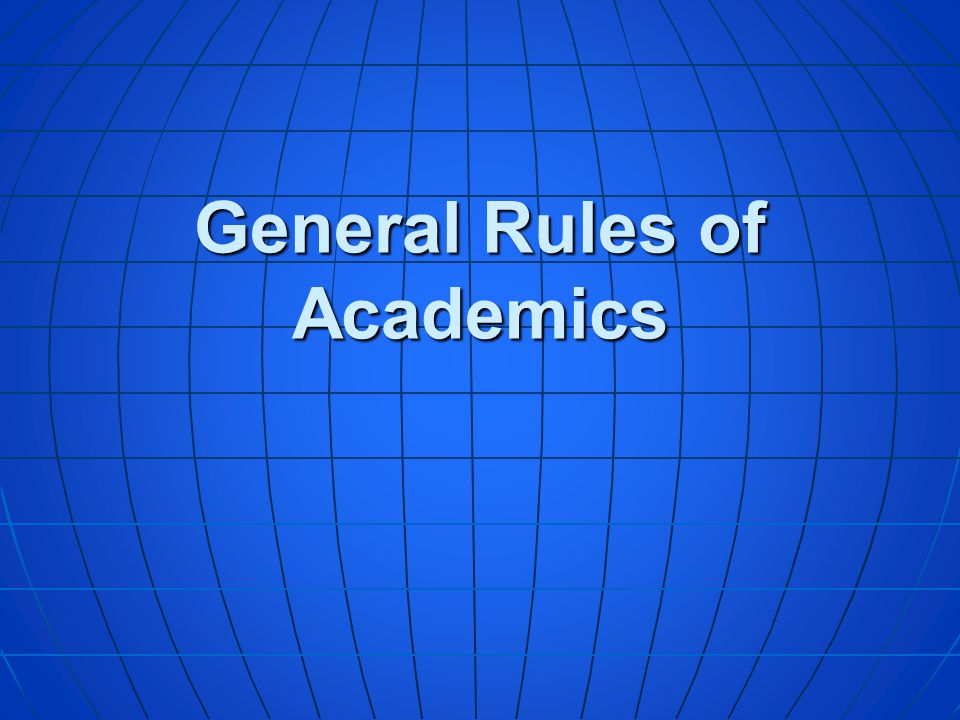 General Rules of Academics
