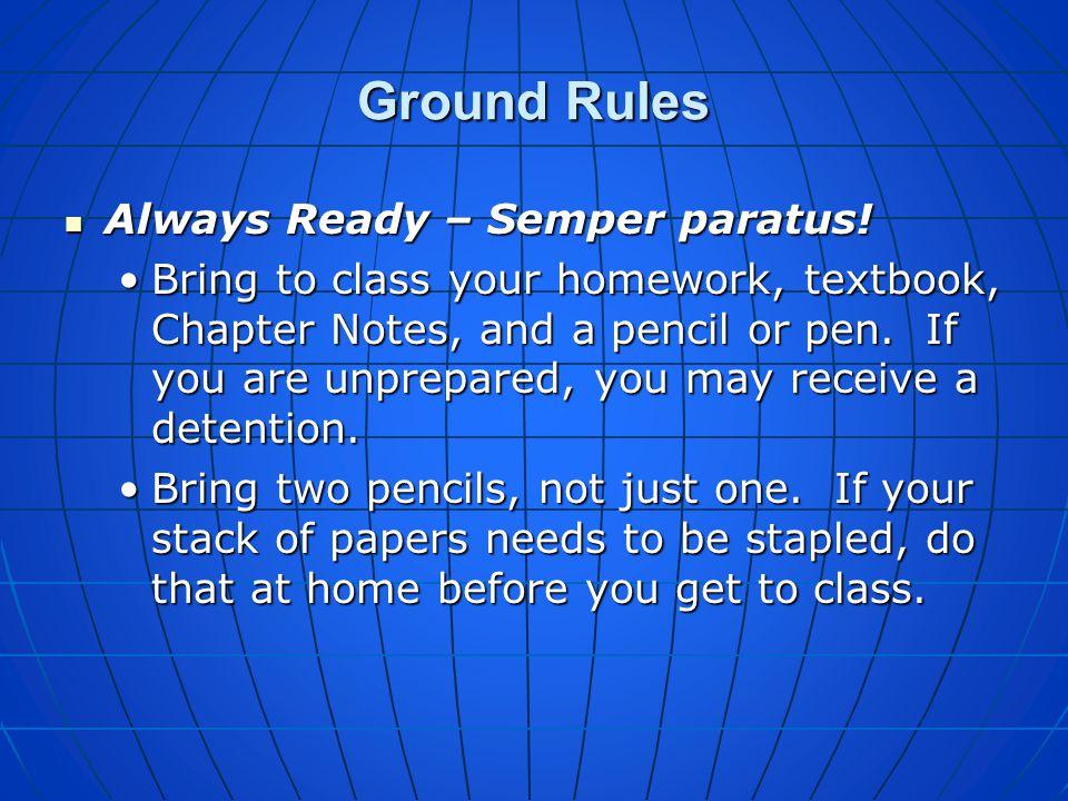 Ground Rules Always Ready – Semper paratus!