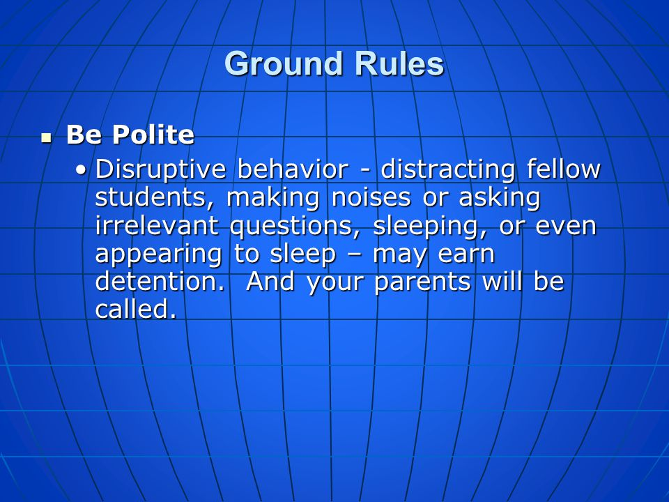 Ground Rules Be Polite.
