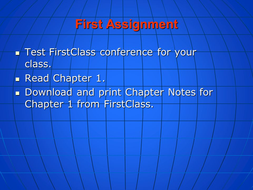 First Assignment Test FirstClass conference for your class.