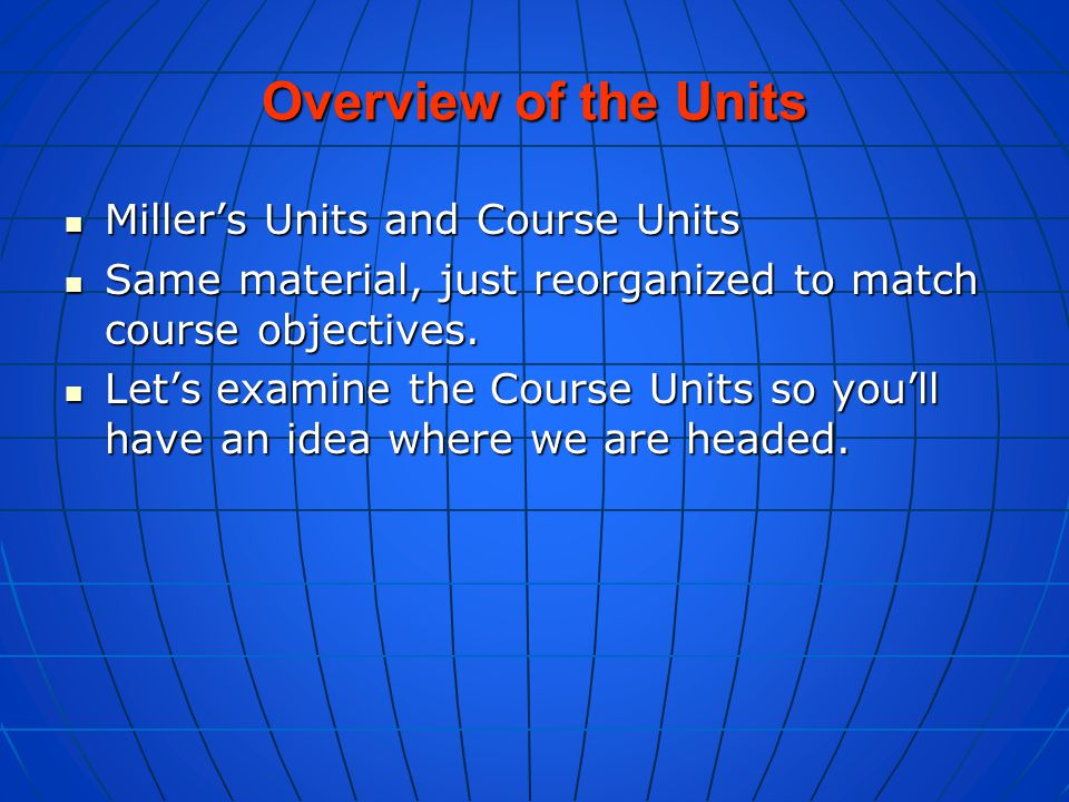 Overview of the Units Miller's Units and Course Units