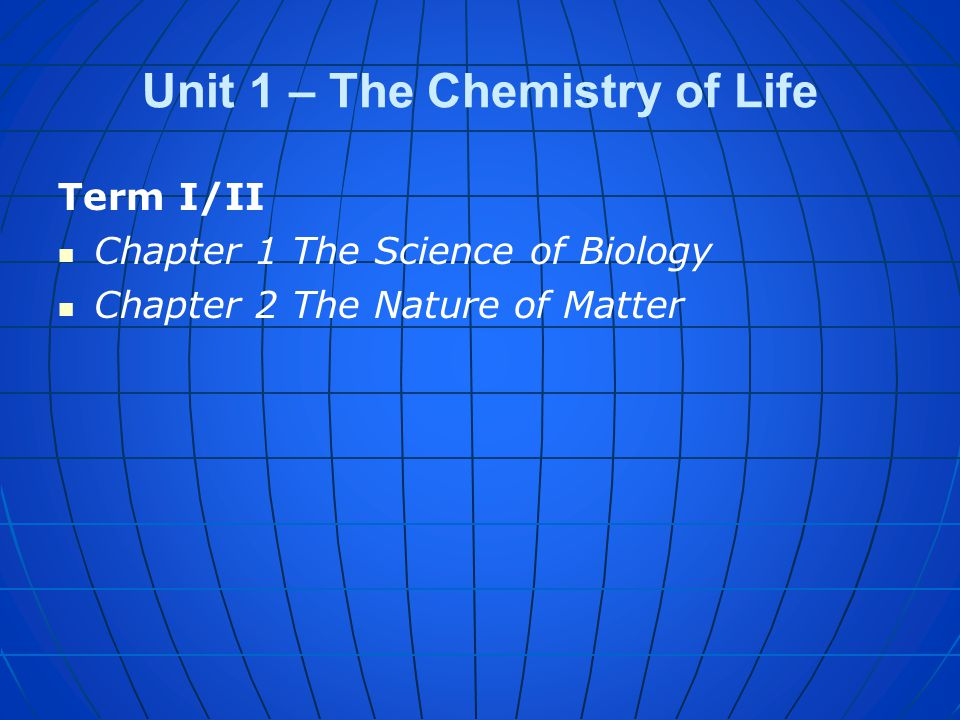 Unit 1 – The Chemistry of Life