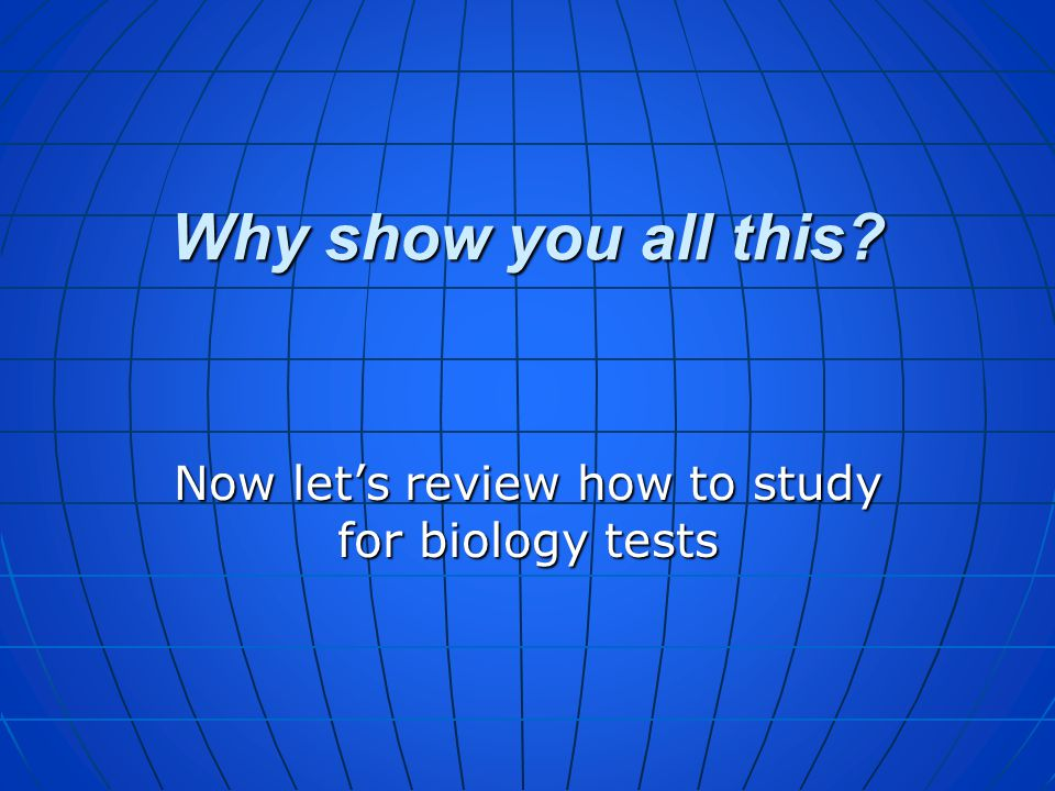 Now let's review how to study for biology tests