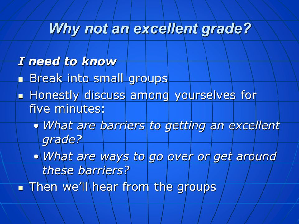 Why not an excellent grade