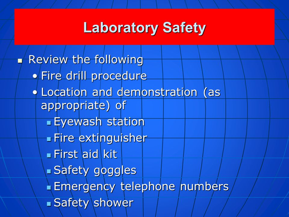 Laboratory Safety Review the following Fire drill procedure