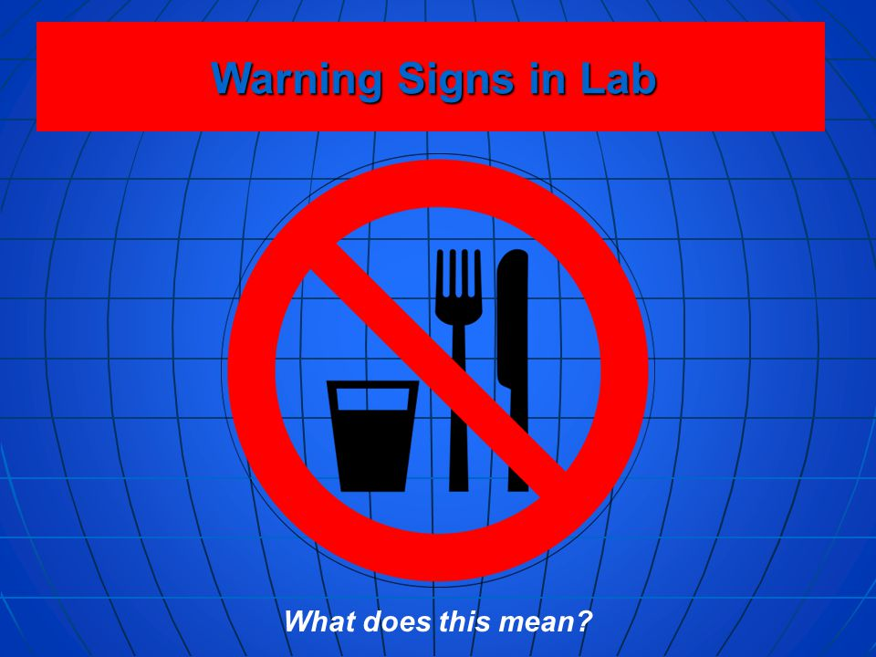 Warning Signs in Lab What does this mean