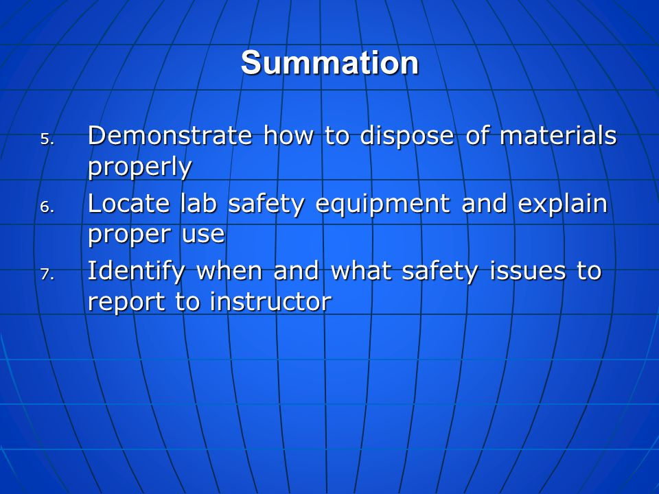 Summation Demonstrate how to dispose of materials properly