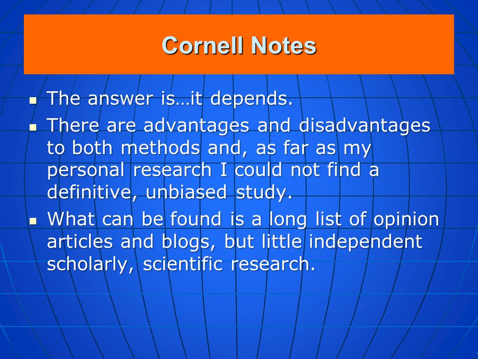 Cornell Notes The answer is…it depends.