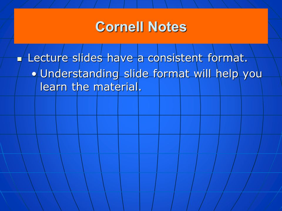 Cornell Notes Lecture slides have a consistent format.
