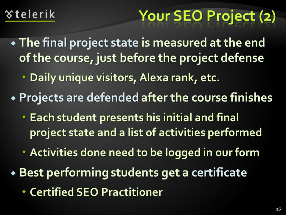 Your SEO Project (2) The final project state is measured at the end of the course, just before the project defense.