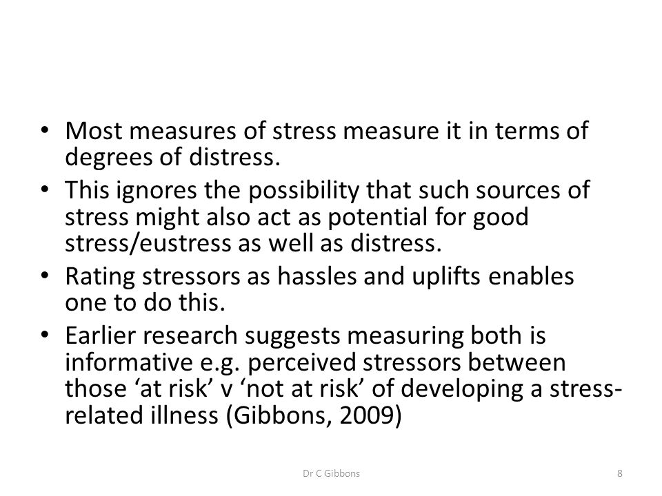 Most measures of stress measure it in terms of degrees of distress.