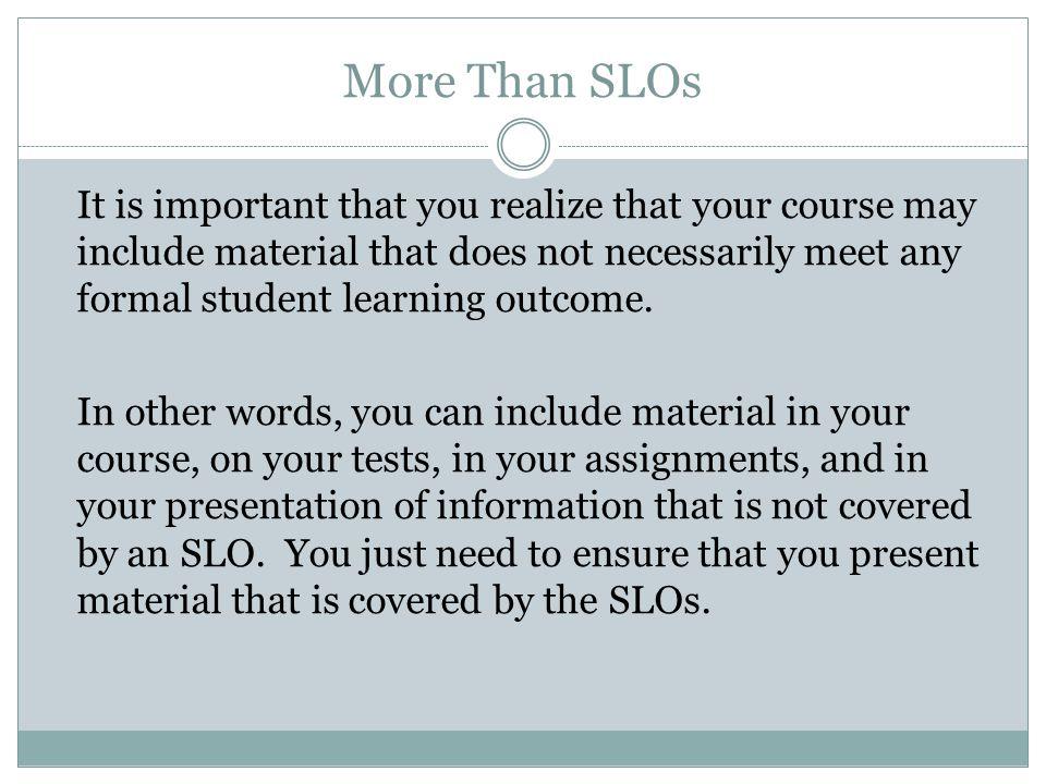 More Than SLOs