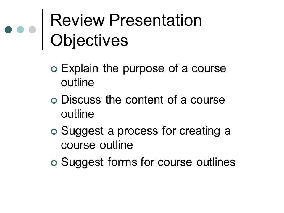 Review Presentation Objectives