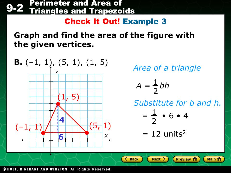Graph and find the area of the figure with the given vertices.