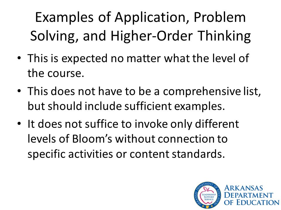 Examples of Application, Problem Solving, and Higher-Order Thinking