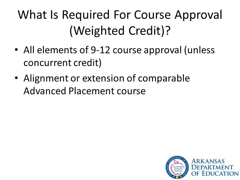 What Is Required For Course Approval (Weighted Credit)