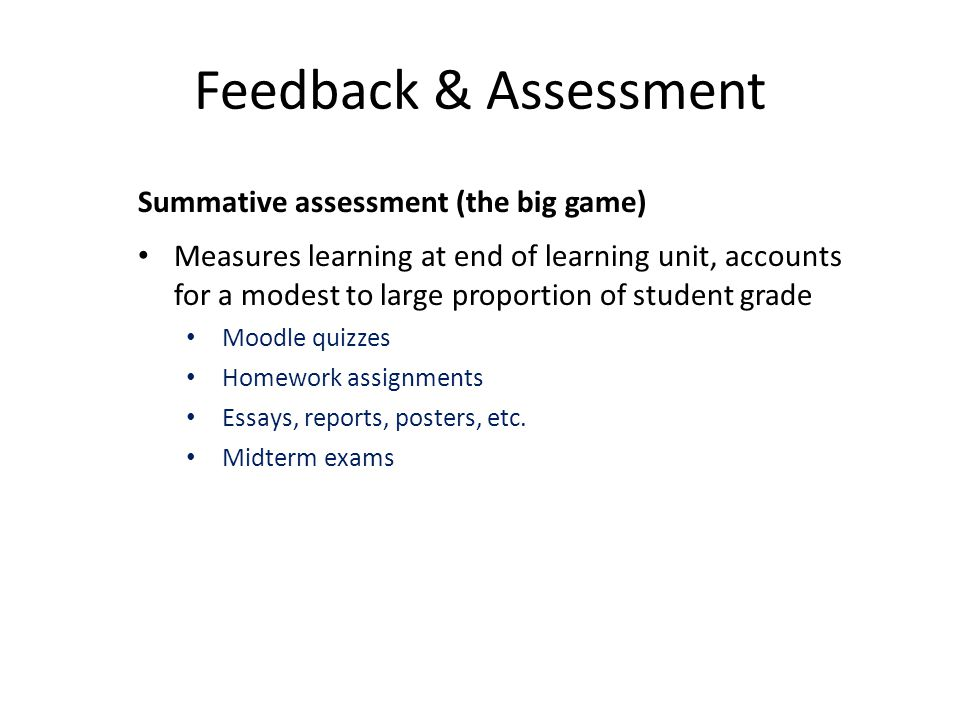 Feedback & Assessment Summative assessment (the big game)