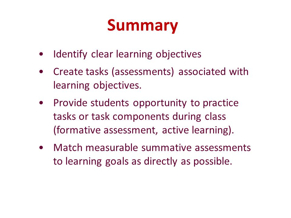 Summary Identify clear learning objectives