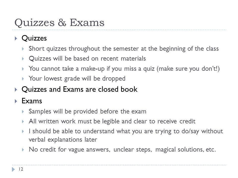 Quizzes & Exams Quizzes Quizzes and Exams are closed book Exams