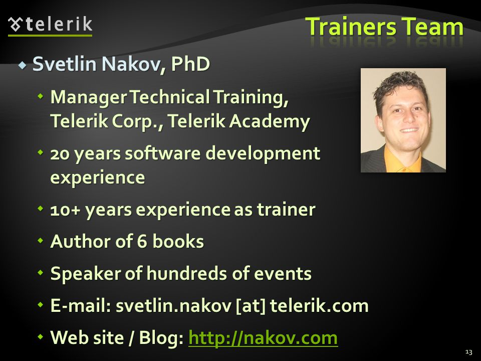 Trainers Team Svetlin Nakov, PhD