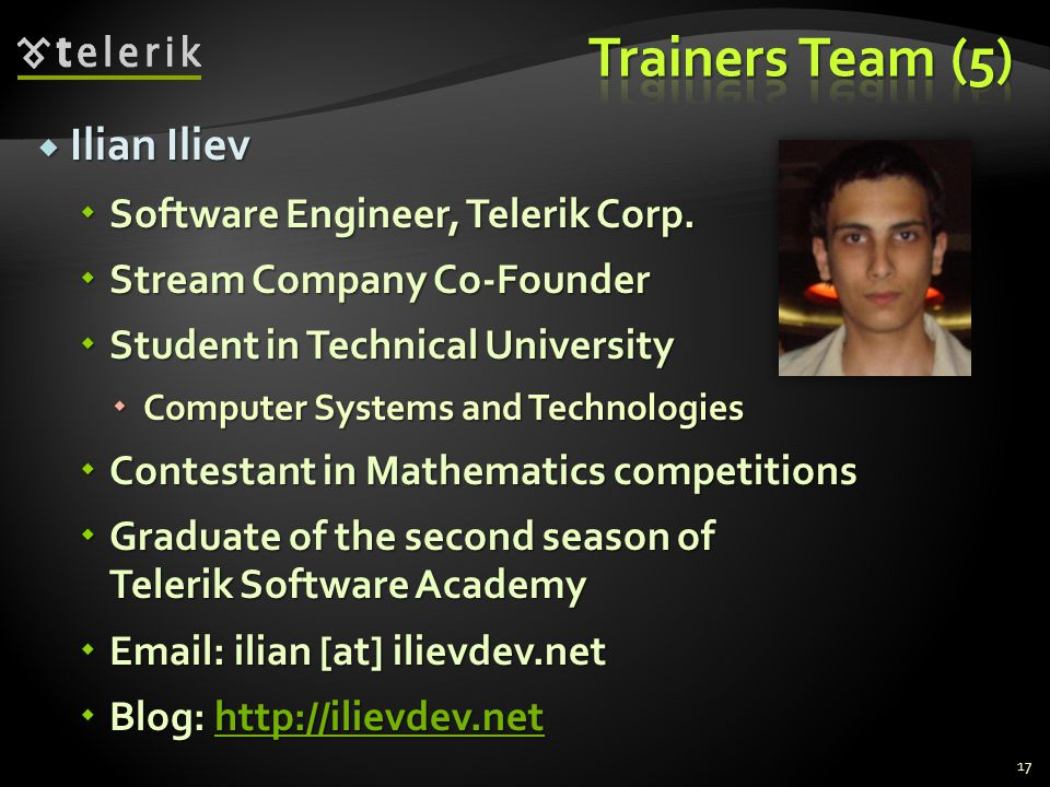 Trainers Team (5) Ilian Iliev Software Engineer, Telerik Corp.