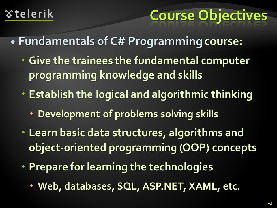 Course Objectives Fundamentals of C# Programming course: