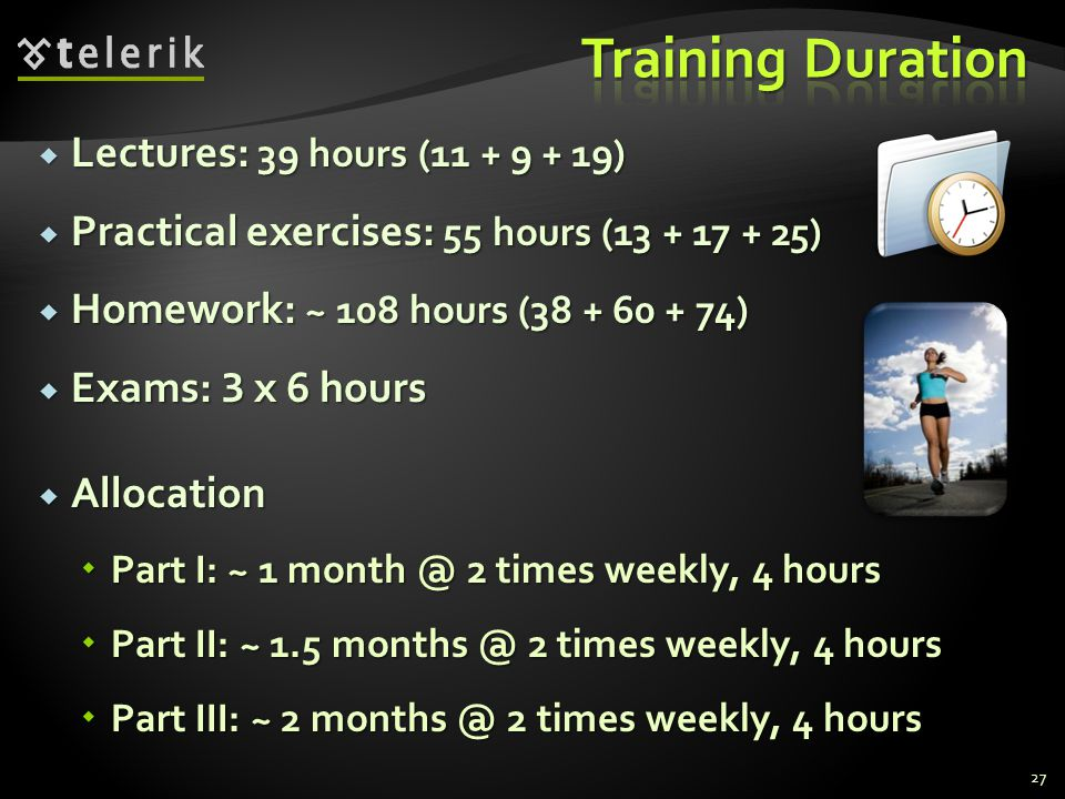 Training Duration Lectures: 39 hours (11 + 9 + 19)