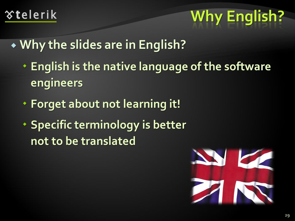 Why English Why the slides are in English